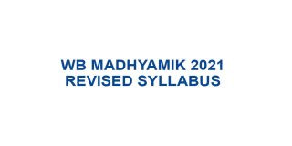 madhyamik 2021 revised syllabus